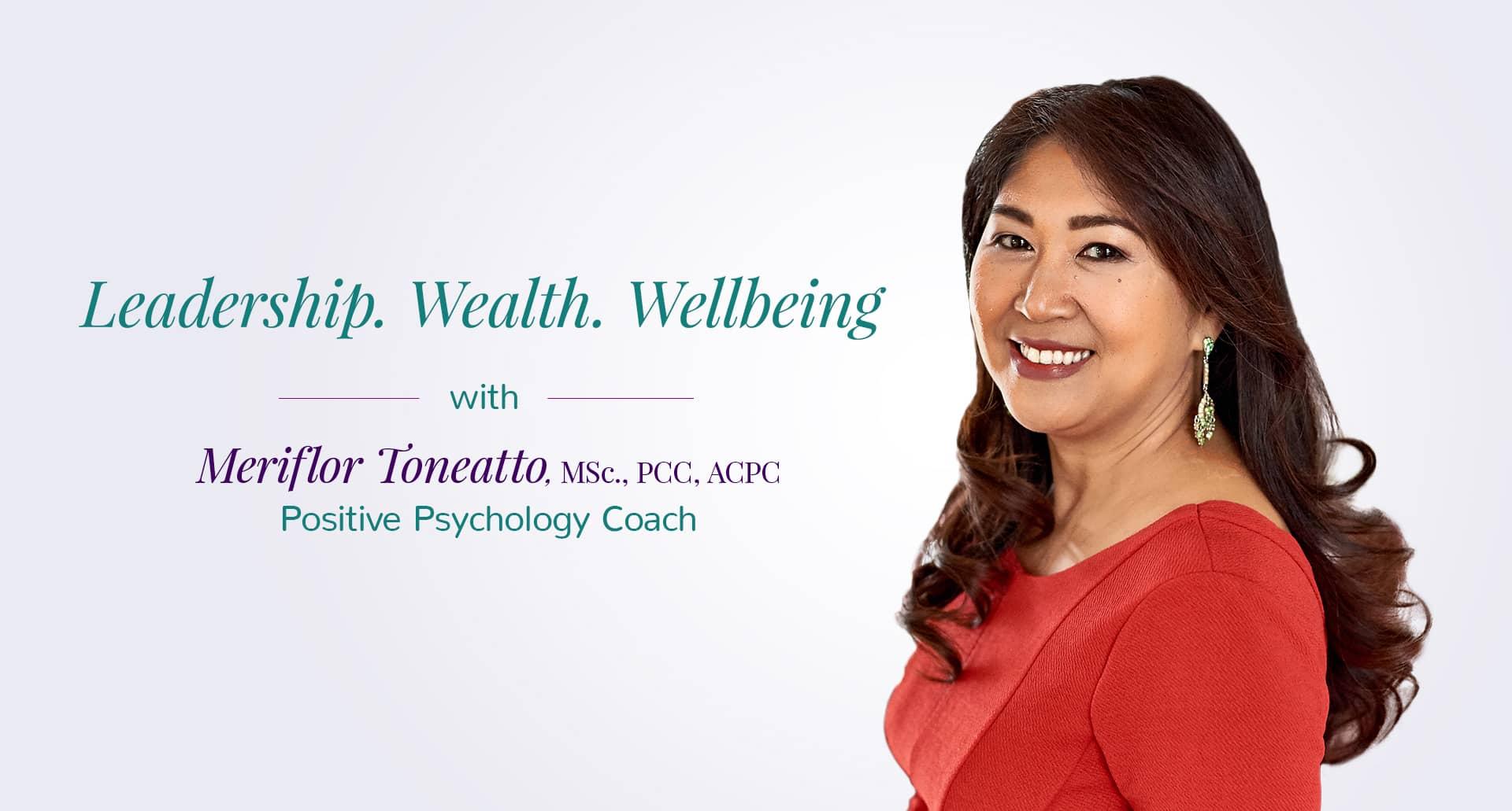 Meriflor Toneatto Leadership Wealth Wellbeing